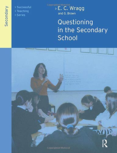 Questioning in the Secondary School By George A. Brown