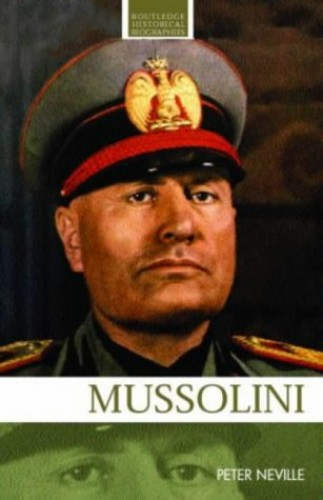 a biography of benito mussolini an italian historical figure