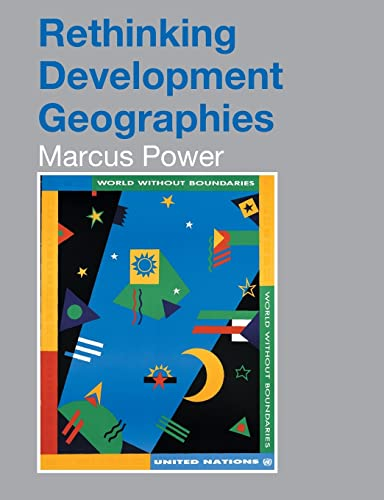 Rethinking Development Geographies By Marcus Power