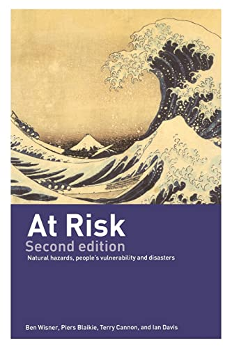 At Risk: Natural Hazards, People's Vulnerability and Disasters By Ben Wisner