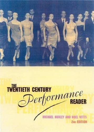 The Twentieth-Century Performance Reader By Edited by Noel Witts (Leeds Metropolitan University, UK)