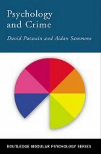 Psychology and Crime (Routledge Modular Psychology) By Aidan Sammons
