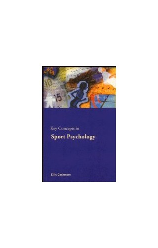 Sport and Exercise Psychology: The Key Concepts By Professor Ellis Cashmore (Professor)