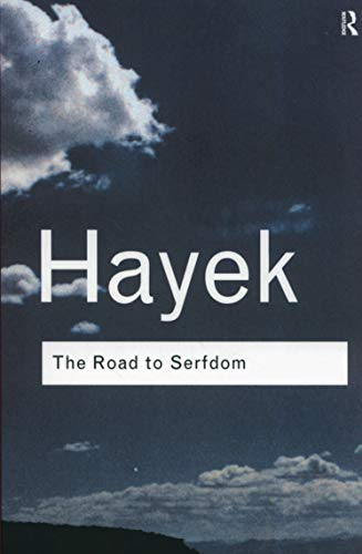 The Road to Serfdom (Routledge Classics) By F. A. Hayek