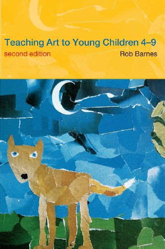 Teaching Art to Young Children 4-9 By Rob Barnes