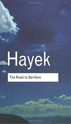 The Road to Serfdom By F.A. Hayek