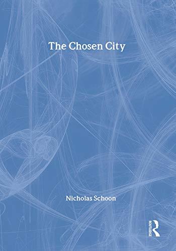 The Chosen City By Nicholas Schoon