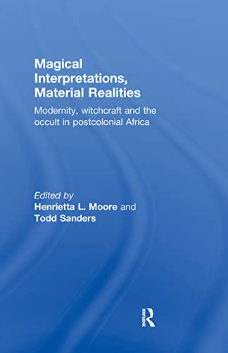 Magical Interpretations, Material Realities By Edited by Henrietta L. Moore