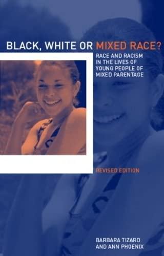 Black, White or Mixed Race? By Ann Phoenix