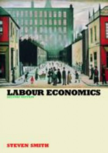 labour economics A selection of lecture notes that approximate chronologically the topics and themes listed on the calendar.