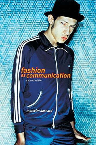 Fashion as Communication By Malcolm Barnard