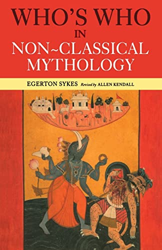 Who's Who in Non-Classical Mythology (Who's Who (Routledge)) By Andrew E. Collins