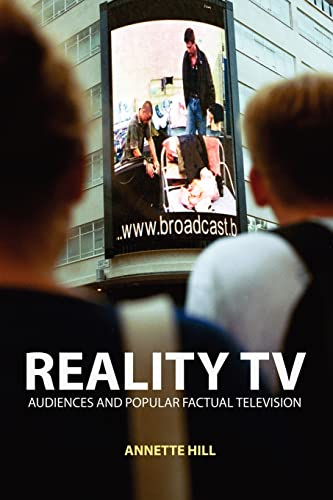 Reality TV By Annette Hill (Lund University, Sweden)