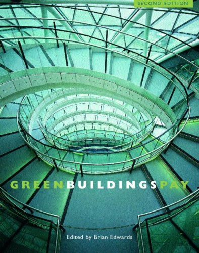 Green Buildings Pay By Brian W. Edwards