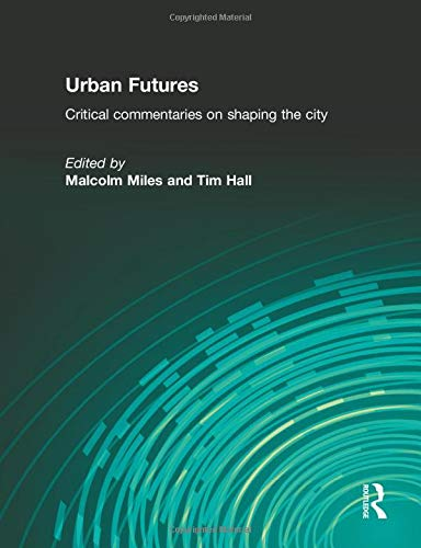 Urban Futures By Tim Hall
