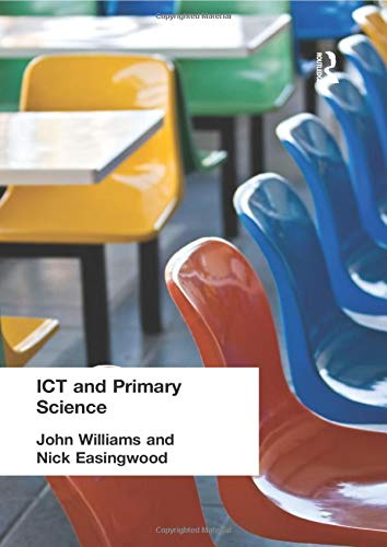 ICT and Primary Science By John Williams