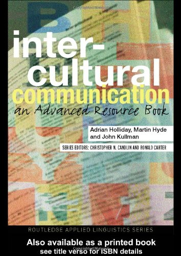 Intercultural Communication By Adrian Holliday (Canterbury Christchurch University, UK)