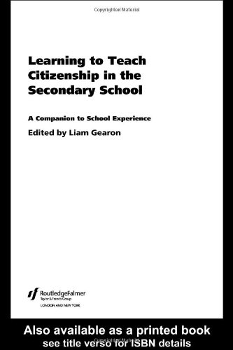 Learning to Teach Citizenship in the Secondary School By Liam Gearon (University of Plymouth, UK)