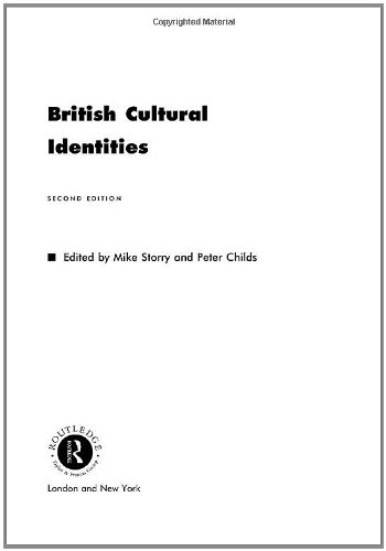 British Cultural Identities By Michael Storry (formerly at John Moores University, UK)