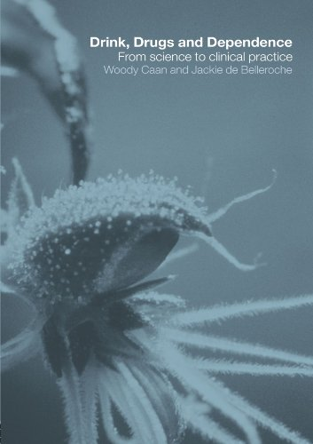 Drink, Drugs and Dependence By Edited by Woody Caan