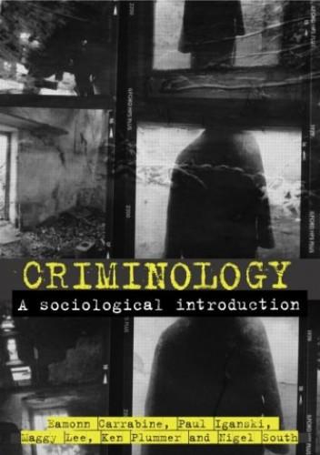 Criminology: A Sociological Introduction By Eamonn Carrabine