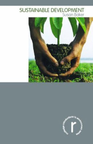 Sustainable Development (Routledge Introductions to Environment: Environment and Society Texts) By Susan C. Baker