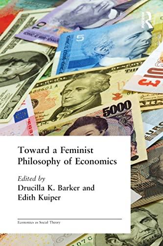 Toward a Feminist Philosophy of Economics By Drusilla Barker