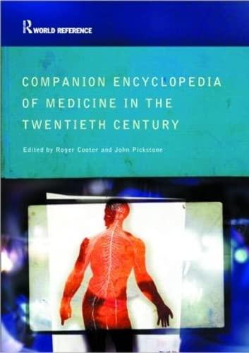 Companion Encyclopedia of Medicine in the Twentieth Century By Roger Cooter