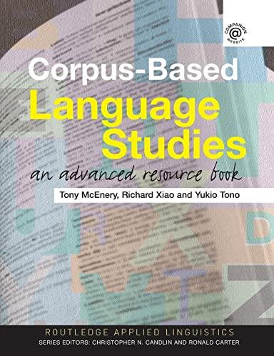 Corpus-Based Language Studies By Anthony McEnery (University of Lancaster, UK)