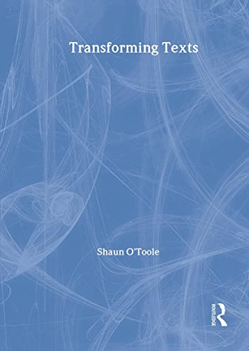 Transforming Texts By Shaun O'Toole (Curriculum Manager and Chief A Level Examiner Itchen College, Southampton, UK)