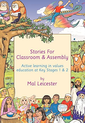 Stories for Classroom and Assembly By Mal Leicester (University of Nottingham, UK)