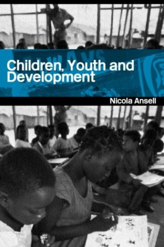Children, Youth and Development By Nicola Ansell (Brunel University London,  UK)