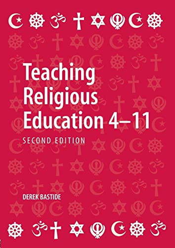 Teaching Religious Education 4 11 By Derek Bastide