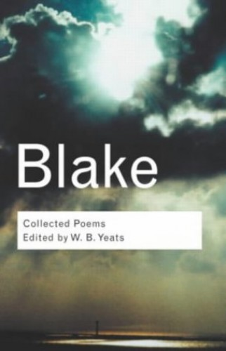 Collected Poems (Routledge Classics) By William Blake