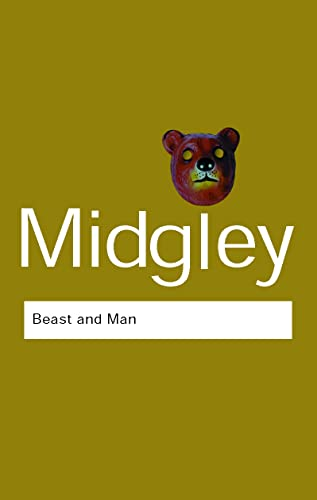 Beast and Man: The Roots of Human Nature by Mary Midgley