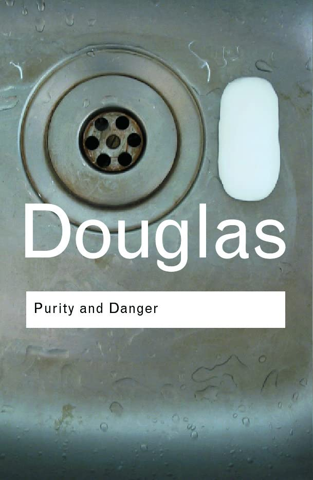 Purity and Danger: An Analysis of Concepts of Pollution and Taboo (Routledge Classics) By Professor Mary Douglas