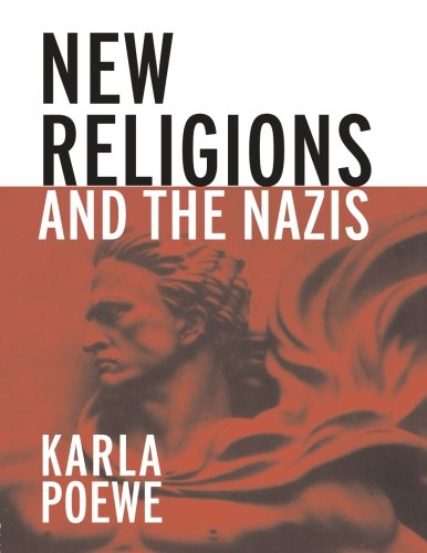 New Religions and the Nazis By Karla Poewe (University of Calgary, Canada)