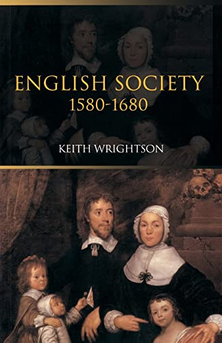 English Society 1580-1680 By Keith Wrightson (Yale University, USA)