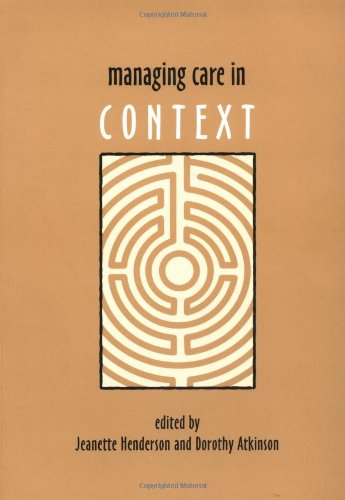 Managing Care in Context By Edited by Jeanette Henderson