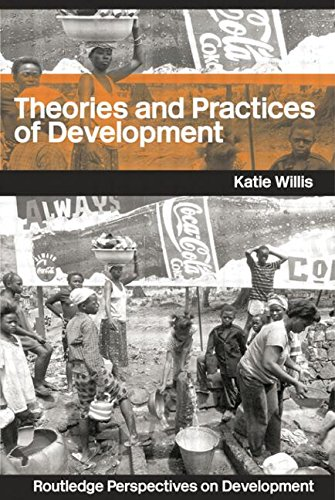 Theories and Practices of Development By Katie Willis (Royal Holloway, University of London, UK)