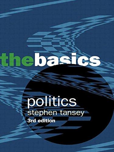 Politics:The Basics By Stephen D Tansey (Bournemouth University, UK)