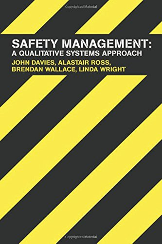 Safety Management: A Qualitative Systems Approach By John Davies
