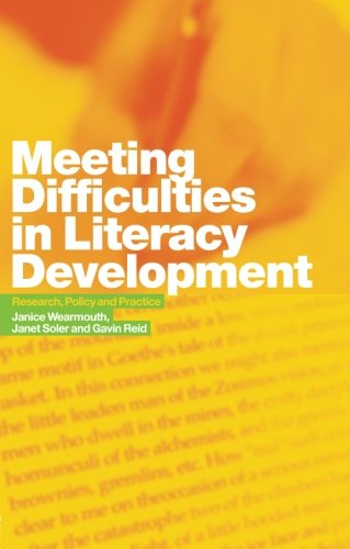 Meeting Difficulties in Literacy Development: Research, Policy and Practice By Janice Wearmouth