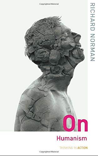 On Humanism By Richard Norman (University of Kent, UK)
