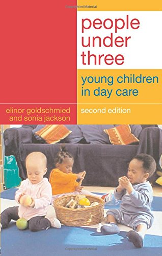 People Under Three By Sonia Jackson (Thomas Coram Research Unit, UK)