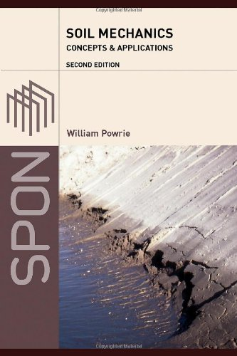 Soil Mechanics: Concepts and Applications by William Powrie