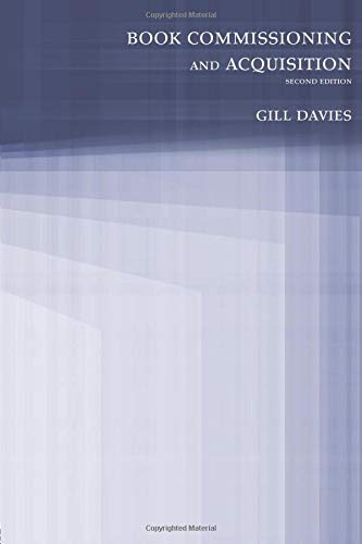 Book Commissioning and Acquisition By Gill Davies (London College of Communication, UK)