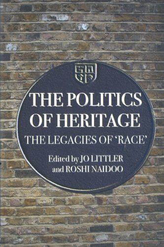 The Politics of Heritage By Jo Littler