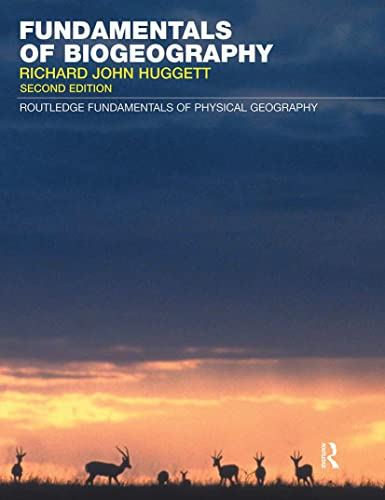 Fundamentals of Biogeography By Richard John Huggett