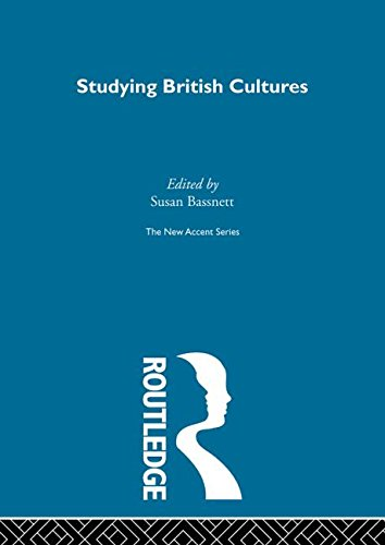 Studying British Cultures By Edited by Susan Bassnett
